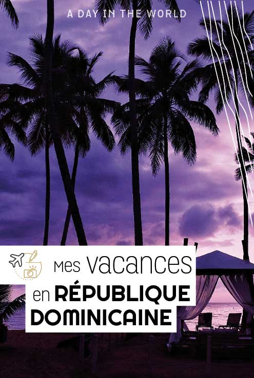 mes_vacances_en_republique_dominicaine-03